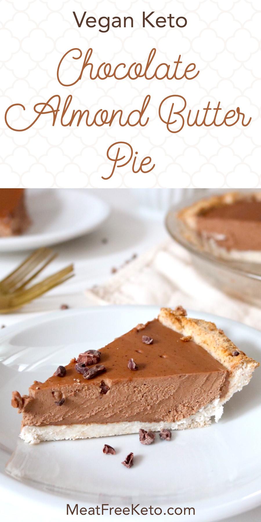 Keto Dairy Free Desserts  Vegan Keto Chocolate Almond Butter Pie