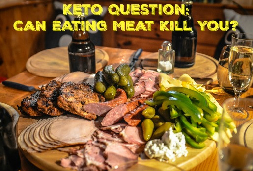 Keto Diet Almost Killed Me  Keto Question Can Eating Too Much Meat Kill You – My