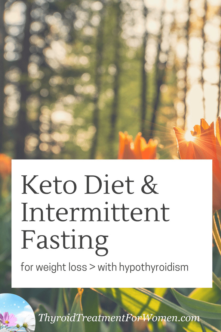 Keto Diet And Thyroid  Keto Diet Intermittent Fasting Weight Loss With Hypothyroidism