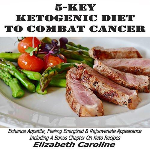 Keto Diet Cancer  5 Key Ketogenic Diet to bat Cancer Audiobook