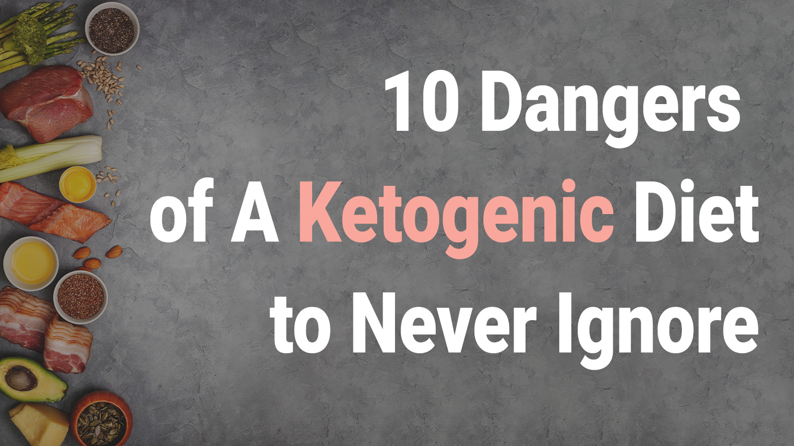 Keto Diet Dangers  10 Ketogenic Diet Dangers You Should Know About