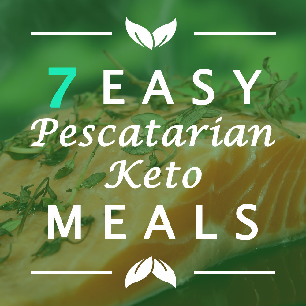 Keto Diet For Pescatarians  7 Quick and Easy Pescatarian Keto Meals You ll Love Eating