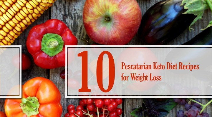 Keto Diet For Pescatarians  10 Best Pescatarian Keto Diet Recipes For Weight Loss