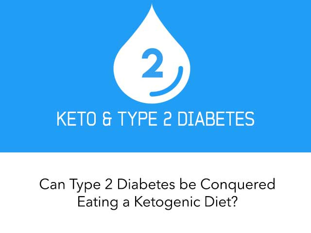 Keto Diet For Type 2 Diabetics  Can Type 2 Diabetes Be Conquered Eating a Ketogenic Diet