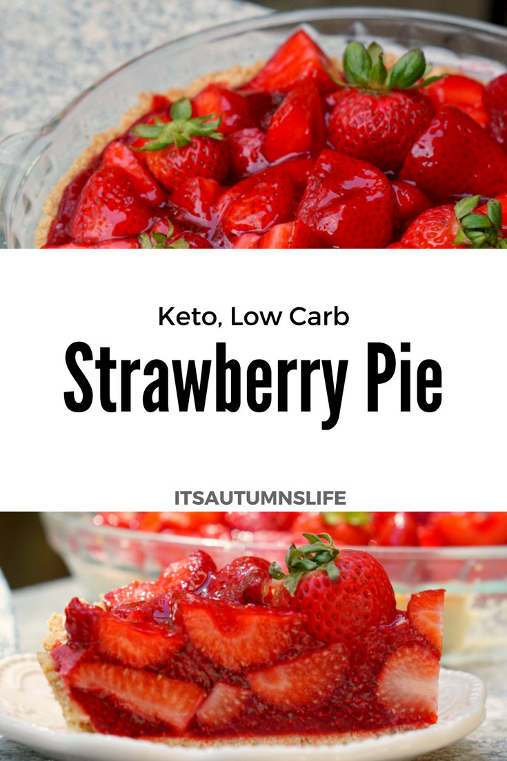Keto Diet Strawberries  Summer Strawberry Pie Keto Low Carb It s Autumn s Life