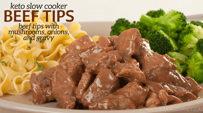 Keto Gravy Beef  Keto Beef Tips with Mushrooms ions and Gravy Fit Mom