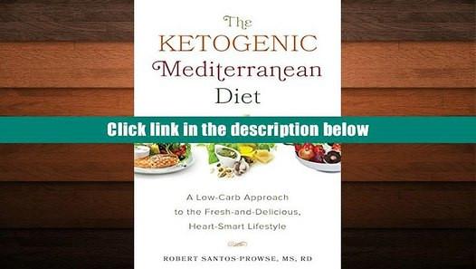Keto Mediterranean Diet  PDF [FREE] DOWNLOAD The Ketogenic Mediterranean Diet A