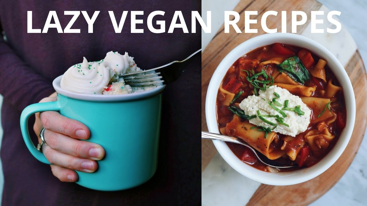 Lazy Vegan Recipes  VEGAN RECIPES FOR LAZY DAYS