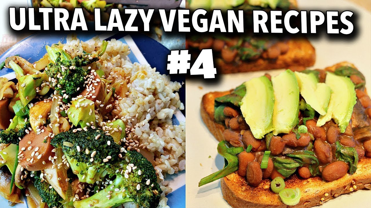 Lazy Vegan Recipes  easy 10 minute vegan recipes ULTRA LAZY VEGAN RECIPES