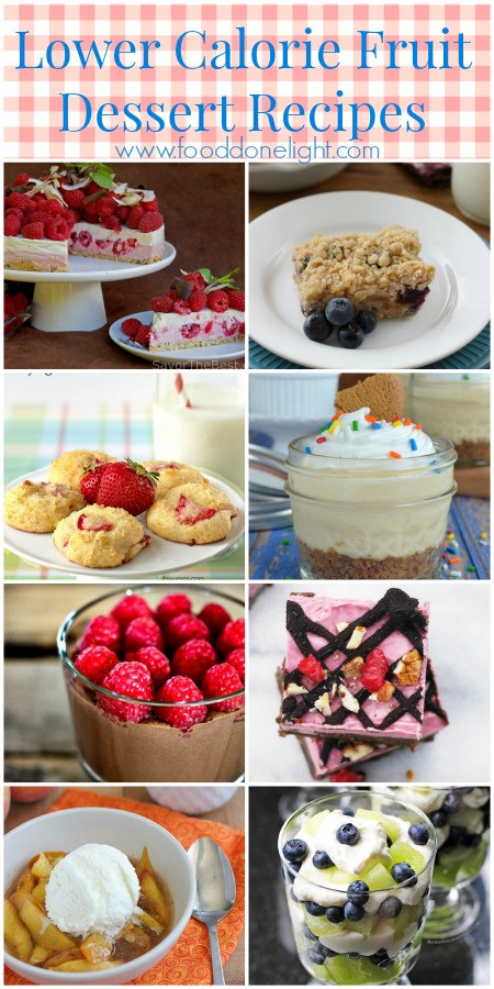 Low Calorie Fruit Desserts  Healthier Fruit Dessert Recipe Round Up Food Done Light