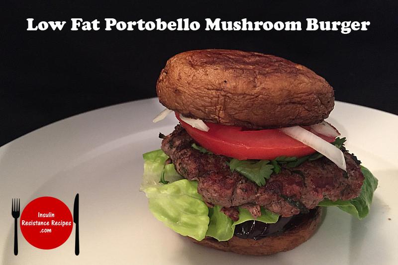Low Calorie Portobello Mushroom Recipes  Low Fat Portobello Mushroom Burger Insulin Resistance