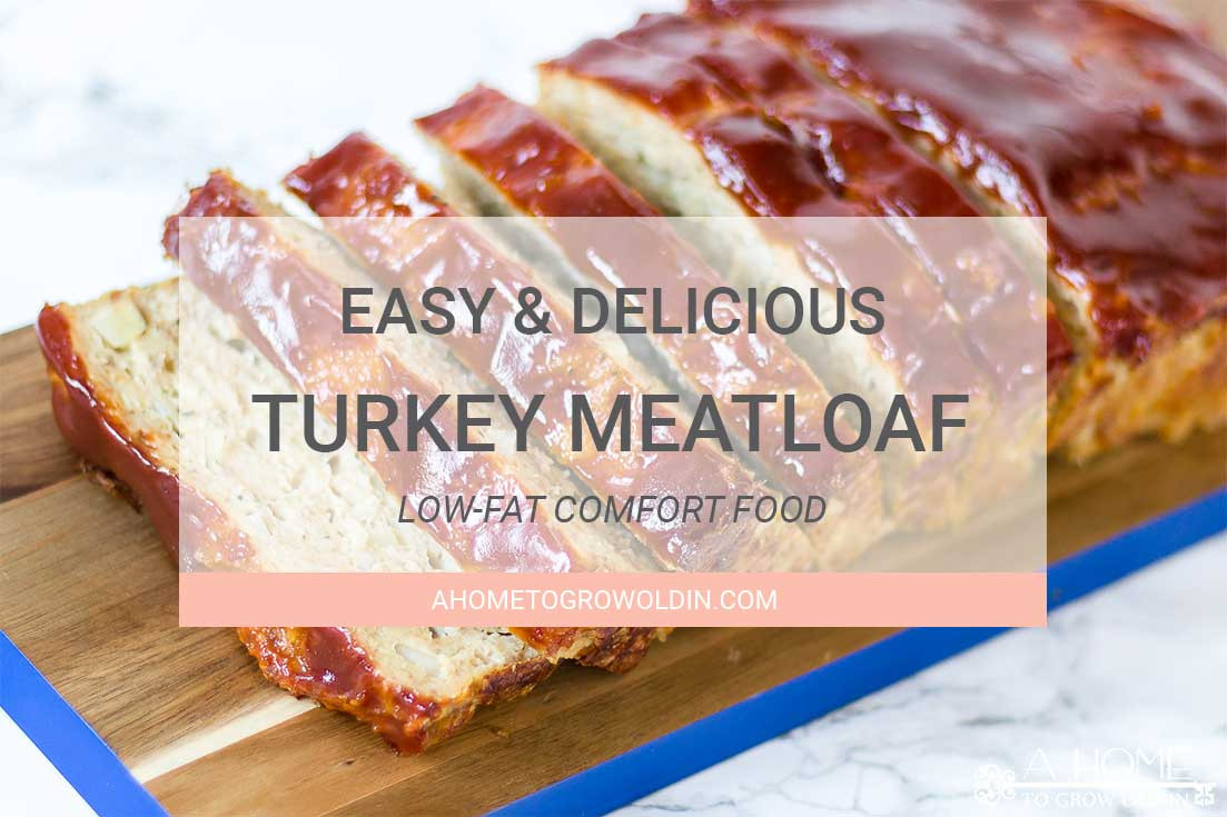 Low Calorie Recipes With Ground Turkey  Easy and Healthy Turkey Meatloaf Recipe A Home To Grow