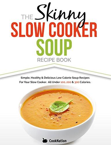 Low Calorie Soup Recipes Under 100 Calories  eBook The Skinny Bread Machine Recipe Book 70 Simple
