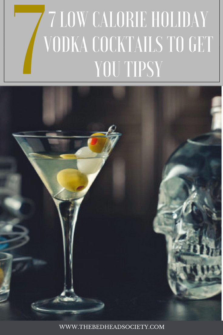Low Calorie Vodka Drinks  7 LOW CALORIE HOLIDAY VODKA COCKTAILS TO GET YOU TIPSY