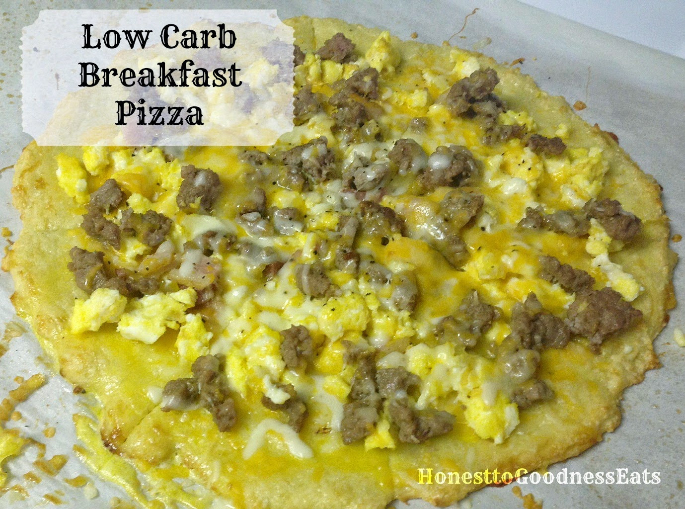 Low Carb Breakfast Pizza  Honest to Goodness Eats Low Carb Breakfast Pizza