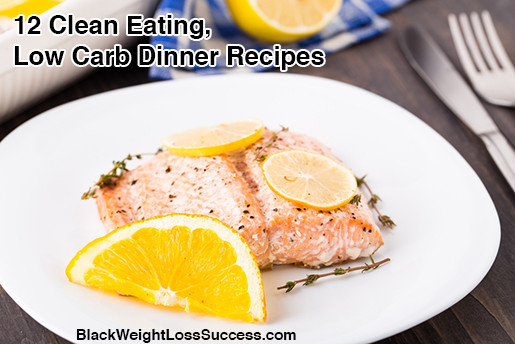Low Carb Clean Eating  12 Clean Eating Low Carb Dinner Recipes