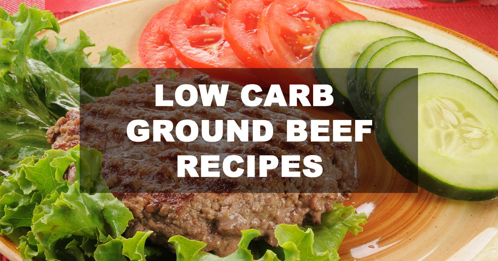 Low Carb Dinner With Ground Beef  Keto Diet Recipes With Ground Beef