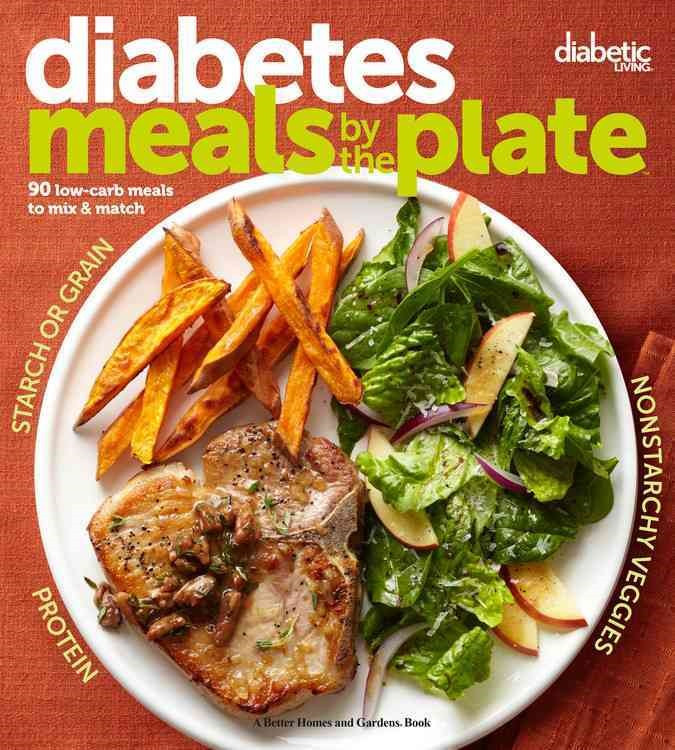Low Carb Recipes For Diabetics  Diabetic Living Diabetes Meals by the Plate 90 Low Carb