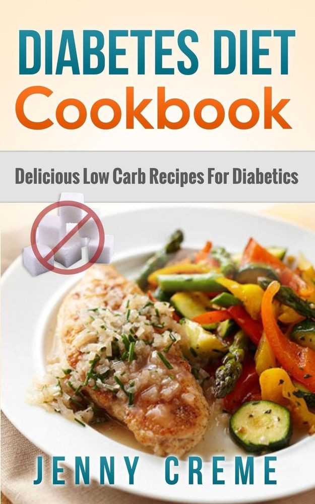 Low Carb Recipes For Diabetics  Diabetes Diet Cookbook Delicious Low Carb Recipes for