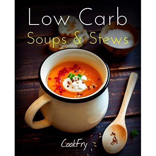 Low Carb Soups And Stews Recipes  Low Carb Soups & Stews Healthy Nutritious Low Carb