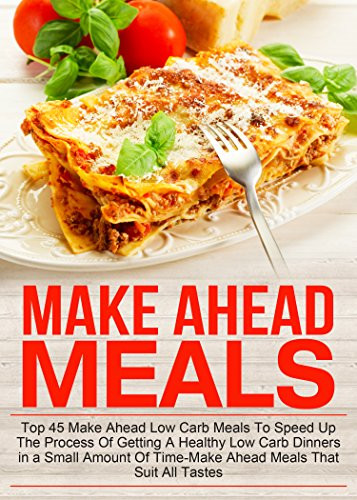 Low Carb Tv Dinners  eBook Make Ahead Meals Top 45 Make Ahead Low Carb Meals