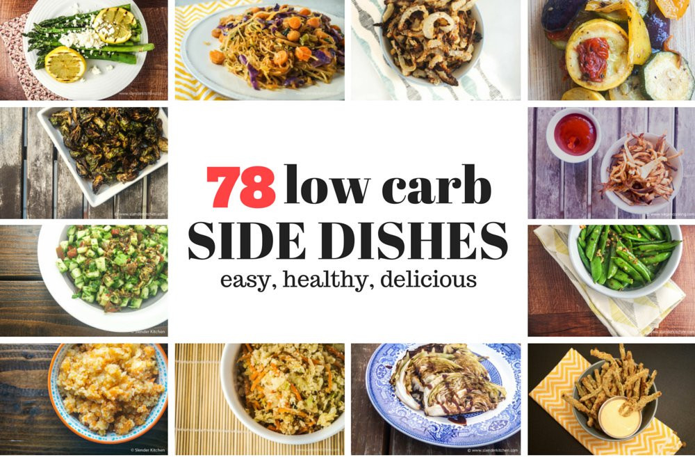 Low Carb Vegetable Side Dishes  Seventy Eight Low Carb Side Dishes Slender Kitchen