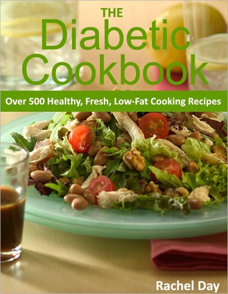 Low Cholesterol Diabetic Recipes  THE Diabetic Cookbook Over 500 Healthy Fresh Low Fat