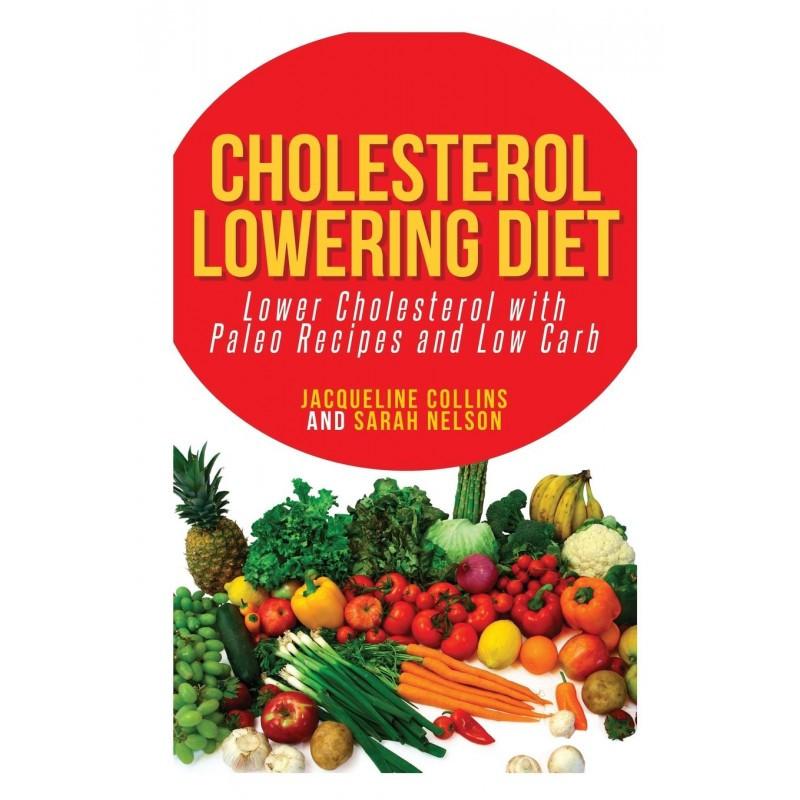 Low Cholesterol Diet Recipes  Cholesterol Lowering Diet Low Cholesterol with Paleo Recipes