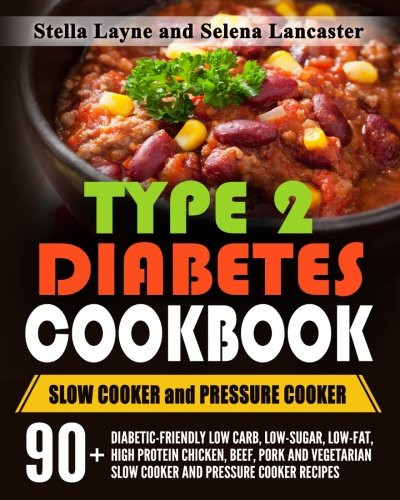 Low Cholesterol Slow Cooker Recipes  Type 2 Diabetes Cookbook SLOW COOKER and PRESSURE COOKER