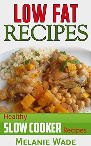 Low Cholesterol Slow Cooker Recipes  eBook Low Fat Recipes Healthy Slow Cooker Recipes