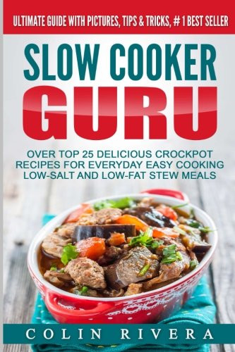 Low Cholesterol Slow Cooker Recipes  [PDF] Slow Cooker Guru Top 25 Delicious Crockpot Recipes