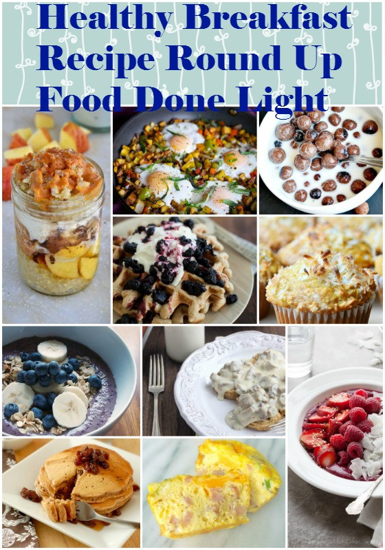 Low Fat Breakfast Recipes  Healthy Breakfast Recipe Round Up Food Done Light
