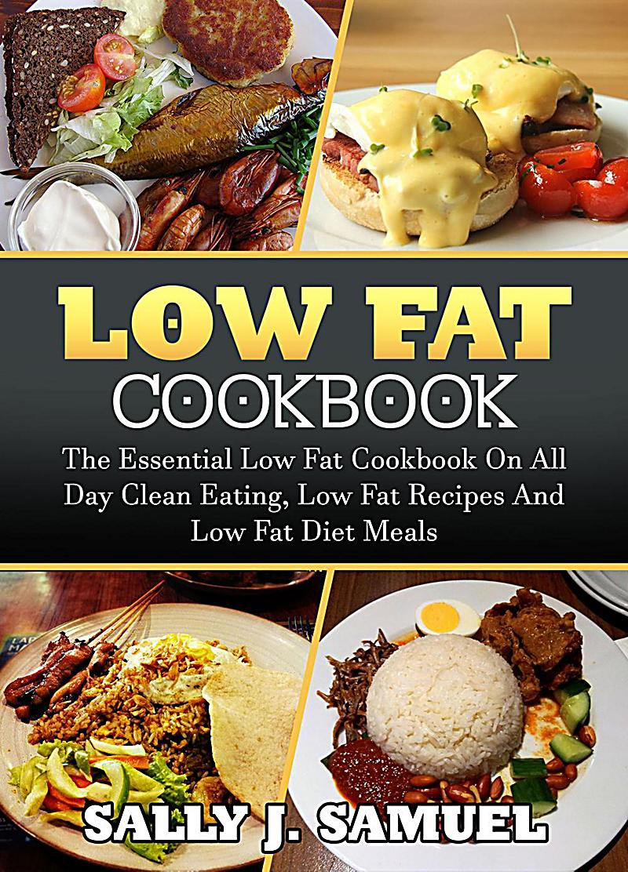 Low Fat Food Recipes  Low Fat Food Low Fat Cookbook The Essential Low Fat