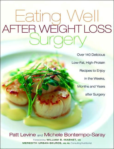 Low Fat High Protein Recipes  Eating Well After Weight Loss Surgery Over 140 Delicious