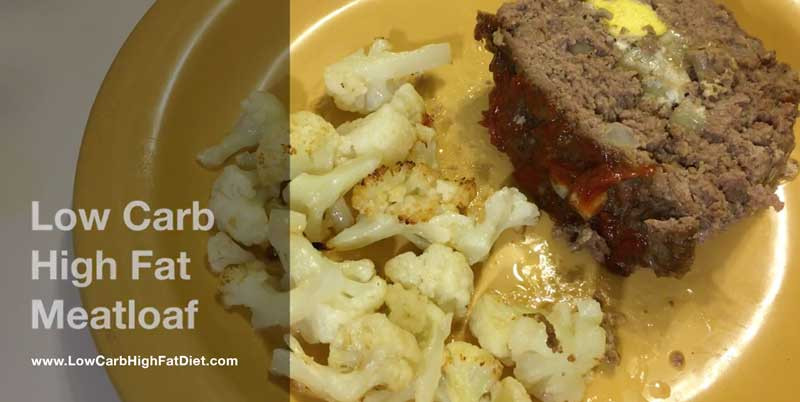 Low Fat Meatloaf  Low Carb High Fat Meatloaf Surprise