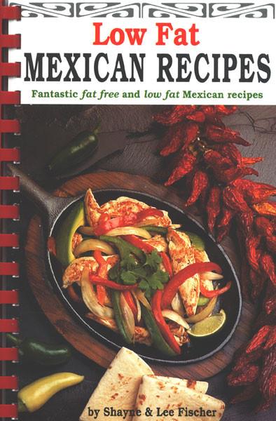 Low Fat Mexican Recipes  Low Fat Mexican Recipes by Shayne & Lee Fischer