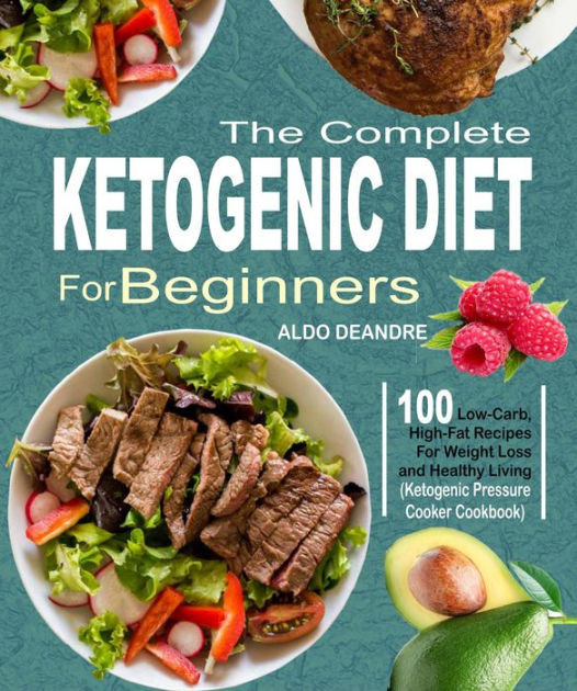 Low Fat Pressure Cooker Recipes  The plete Ketogenic Diet for Beginners 100 Low Carb