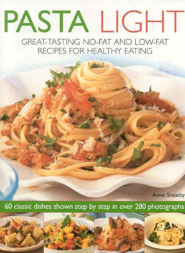 Low Fat Recipes That Taste Good  Pasta Light Great Tasting No Fat and Low Fat Recipes for