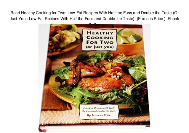Low Fat Recipes That Taste Good  Read Healthy Cooking for Two Low Fat Recipes With Half