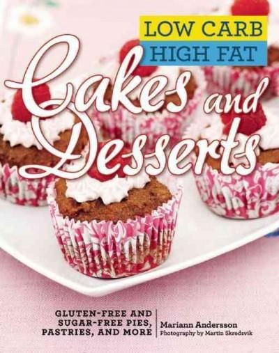 Low Fat Sugar Free Desserts  Low Carb High Fat Cakes and Desserts Gluten free and