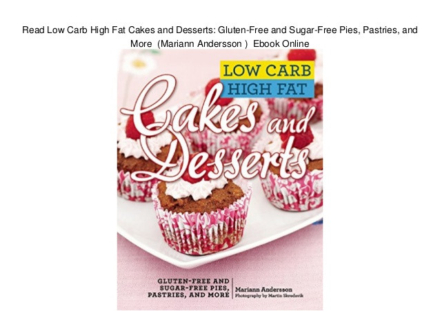 Low Fat Sugar Free Desserts  Read Low Carb High Fat Cakes and Desserts Gluten Free and