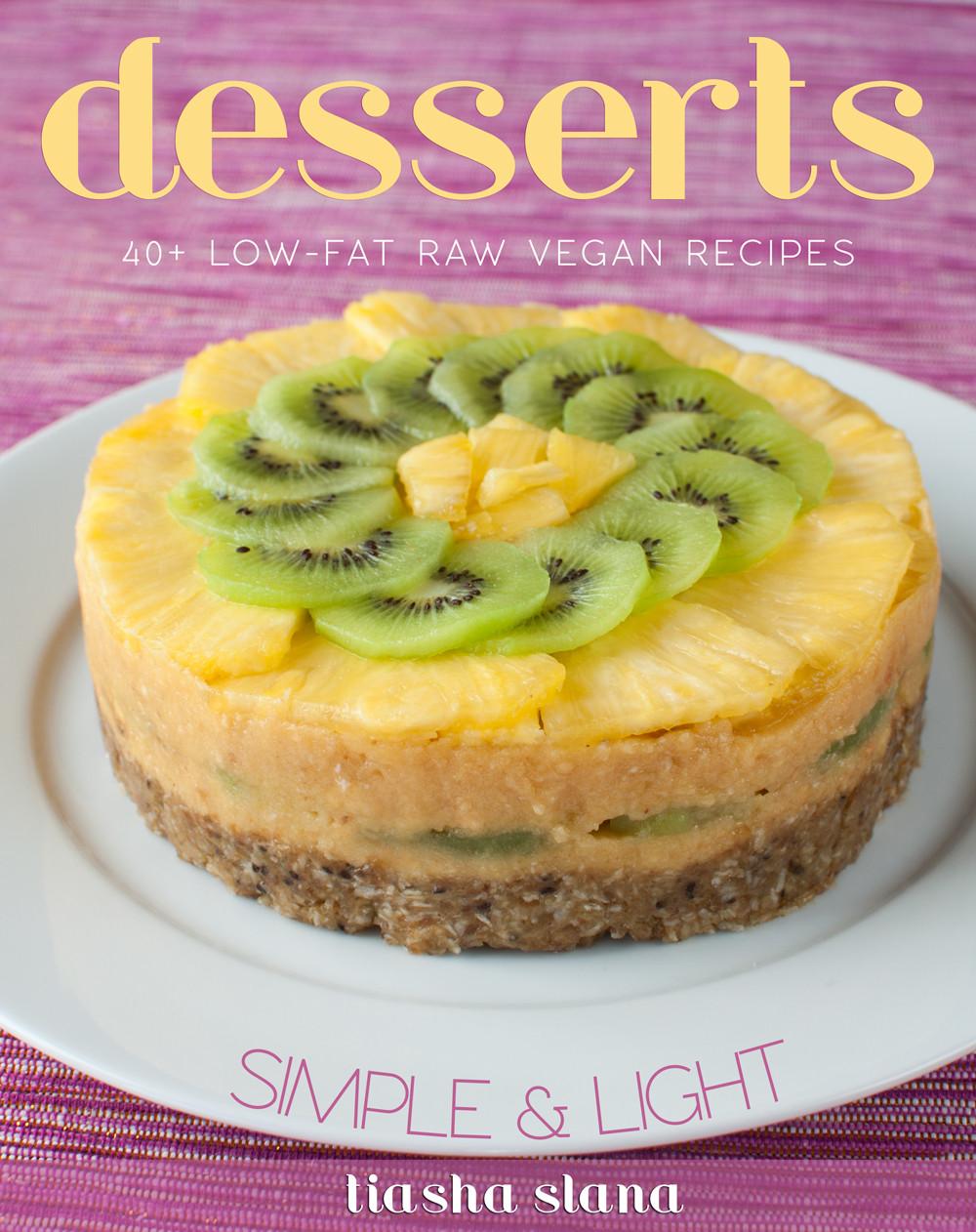 Low Fat Vegan Recipes  SIMPLE & LIGHT DESSERTS 40 low fat raw vegan recipes