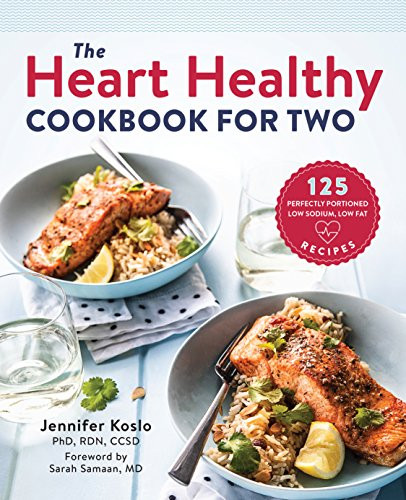 Low Salt Low Fat Recipes  The Heart Healthy Cookbook for Two 125 Perfectly