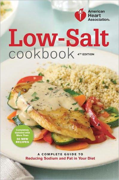 Low Sodium Low Calorie Recipes  American Heart Association Low Salt Cookbook 4th Edition