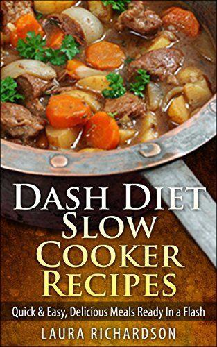 Low Sodium Low Calorie Recipes  Dash Diet Slow Cooker Recipes Quick & Easy Delicious