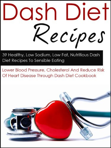 Low Sodium Low Cholesterol Recipes  Dash Diet Recipes 39 Healthy Low Sodium Low Fat