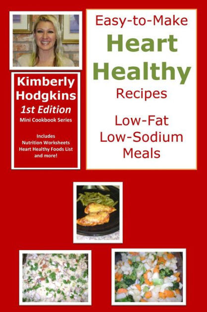 Low Sodium Low Cholesterol Recipes  Easy to Make Heart Healthy Recipes Low Fat Low Sodium