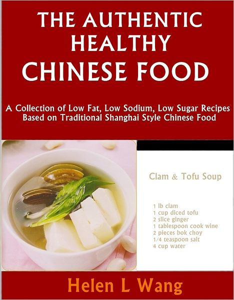Low Sodium Low Cholesterol Recipes  The Authentic Healthy Chinese Food A Collection of Low