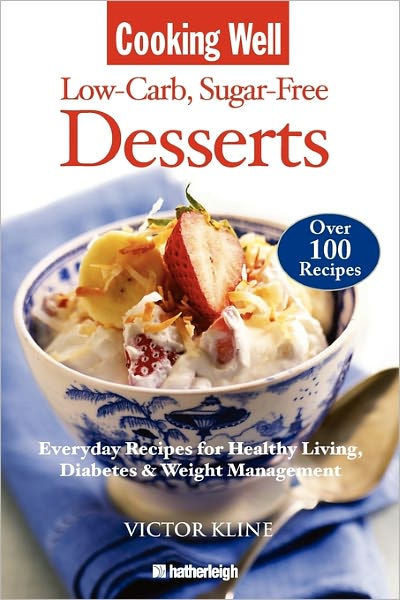 Low Sugar Desserts For Diabetics  Cooking Well Low Carb Sugar Free Desserts Over 100