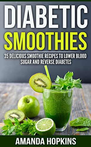 Low Sugar Smoothies For Diabetics  Diabetic Smoothies 35 Delicious Smoothie Recipes to Lower